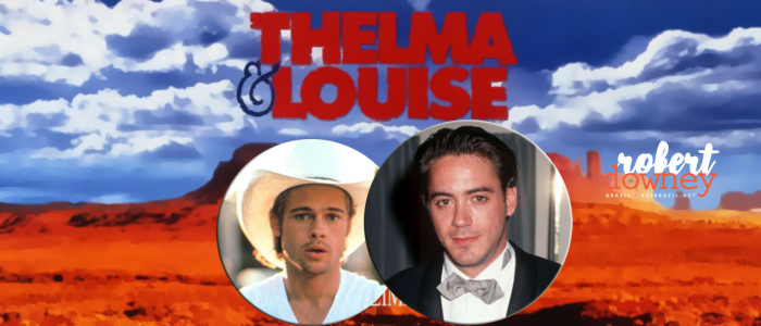 Robert Downey Jr. quase participou do aclamado filme Thelma & Louise